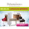DELAMAISON : La livraison offerte sur les meubles