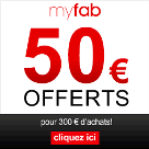 MYFAB : 50 euros offerts pour toute commande
