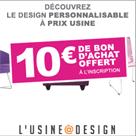 USINE A DESIGN : Economisez 10 euros sur votre commande