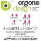 ORGONE DESIGN : 3 produits achetés = 1 produit offert
